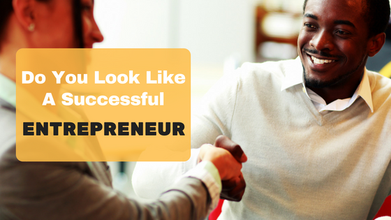 do-you-look-like-a-successful-entrepreneur